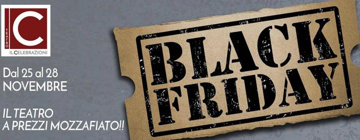 Black-Friday---Teatro-Il-Celebrazioni